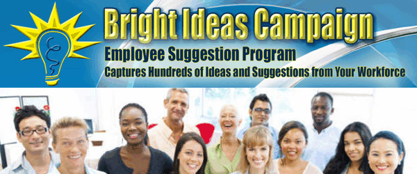 Employee suggestion program, suggestion program, ideas campaign, suggestion box, bright ideas, cost reduction campaign, employee engagement programs