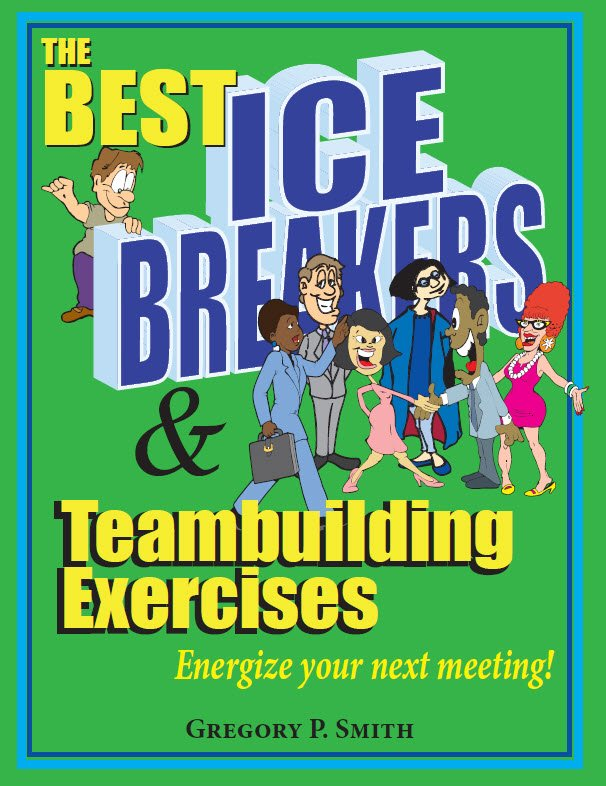 The Best Icebreakers and Team Building Activities Book
